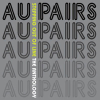 Au Pairs - Stepping Out Of Line. The Anthology (CD 1)