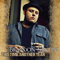 Santini, Brandon  - This Time Another Year