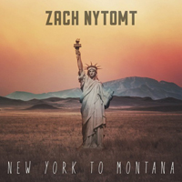 Zach Nytomt - New York To Montana