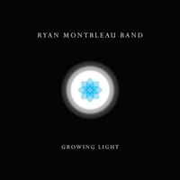 Montbleau, Ryan - Growing Light