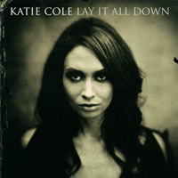 Cole, Katie - Lay It All Down