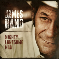 Hand, James - Mighty Lonesome Man