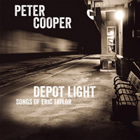 Cooper, Peter - Depot Light: Songs of Eric Taylor