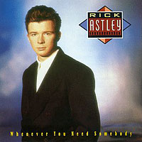 Astley, Rick - Whenever You Need Somebody