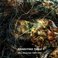Dissecting Table - Ultra Materials 1986-1991 (CD 1)