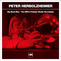 Herbolzheimer, Peter - Big Band Man (The MPS & Polydor Studio Recordings) [CD 1]