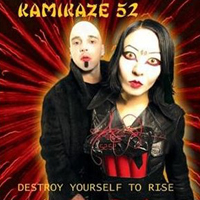 Kamikaze 52 - Destroy Yourself To Rise