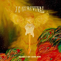 JC & The Revival - Troubles On Your Mind