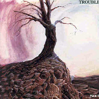 Trouble (USA, IL) - Psalm 9