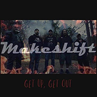 Makeshift - Get Up, Get Out