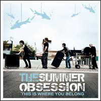 Summer Obsession - This Is Where You Belong