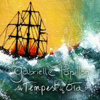 Papillon, Gabrielle - The Tempest Of Old