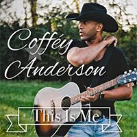 Anderson, Coffey  - This Is Me