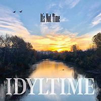 Idyltime - It's Not Time