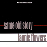 Flowers, Lannie  - Same Old Story