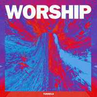 Worship (USA) - Tunnels