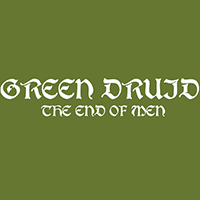 Green Druid - The End of Men (Single)