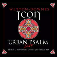 Wetton, John - 2009.02.21 - Icon - Urban Psalm [CD 1]