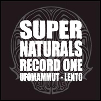Ufomammut - Supernaturals Record One (Split with Lento)