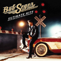 Bob Seger - Ultimate Hits: Rock and Roll Never Forgets (CD 1)