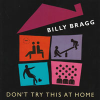 Bragg, Billy - Don't Try This At Home