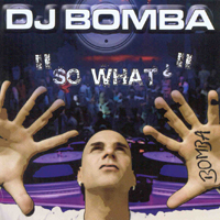 DJ Bomba - So What