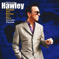 Hawley, Richard - Tonight the Streets Are Ours, part 3 - acoustic version (Single)