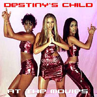 Destiny's Child - At The Movies