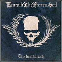 Beneath The Frozen Soil - The First Wreath