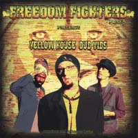 Freedom Fighters - Yellow House Dub Vibes