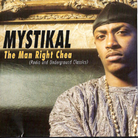 Mystikal - The Man Right Chea