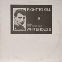 Whitehouse - Right To Kill, Dedicated To Denis Andrew Nilsen