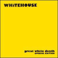 Whitehouse - Great White Death
