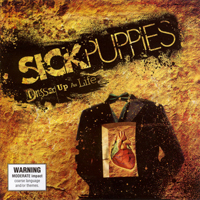 Sick Puppies - Dressed Up As Life