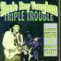 Vaughan, Stevie Ray - Triple Trouble