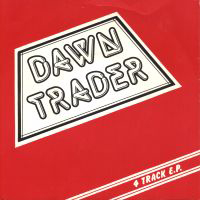 Dawn Trader - No One Gonna Better Me (7