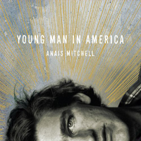 Mitchell, Anais - Young Man In America
