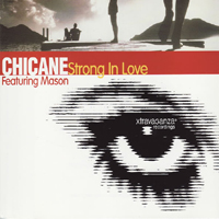 Chicane - Strong In Love (feat. Mason) (Maxi-Single)
