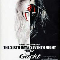 Gackt - The Sixth Day & Seventh Night - Final (CD 1)