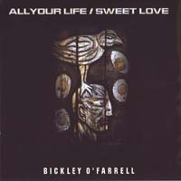Bickley O Farrell - All Your Life - Sweet Love