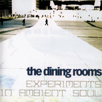 Dining Rooms - Experiments In Ambient Soul