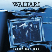 Waltari - Every Bad Day (Single)