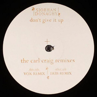 Donaghy, Siobhan - Don't Give Up (The Carl Craig Remixes)