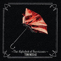 Mcrae, Tom - The Alphabet Of Hurricanes
