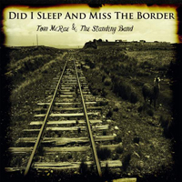 Mcrae, Tom - Did I Sleep And Miss The Border (Deluxe Edition)