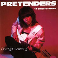 Pretenders (Gbr) - Don't Get Me Wrong