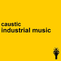 Caustic (USA) - Industrial Music