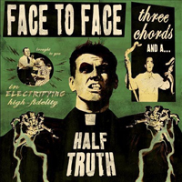 Face To Face (USA) - Three Chords & A Half Truth