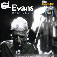 Evans, Gil - Live at Umbria Jazz 87, Vol. 1