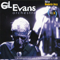 Evans, Gil - Live at Umbria Jazz 87, Vol. 2